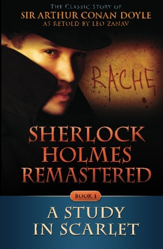 Sherlock Holmes Remastered: A Study in Scarlet: A Remastered Classic (Volume 1)