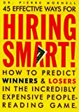 img - for 45 Effective Ways for Hiring Smart! : How to Predict Winners and Losers in the Incredibly Expensive People-Reading Game book / textbook / text book