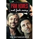 Not Fade Away ((Pam Howes Rock'n'Roll Romance Series) Book 4)by Pam Howes