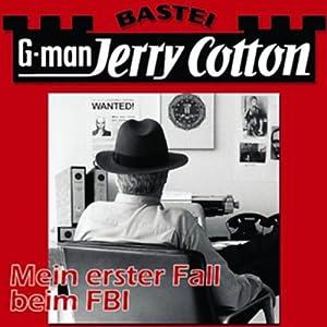 Jerry Cotton: Mein erster Fall beim FBI Hörbuch