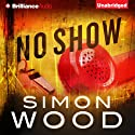 No Show (       UNABRIDGED) by Simon Wood Narrated by Luke Daniels