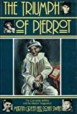 The Triumph of Pierrot: Commedia dell'Arte and Modern Imagination (002545420X) by Green, Martin
