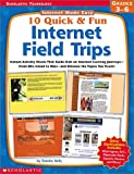 10 Quick & Fun Internet Field Trips: Instant Activity Sheets That Guide Kids on Internet Learning Journeys-From Ellis Island to Mars-And Enhance the T (0439271657) by Kelly, Deirdre