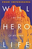 img - for Will I Be the Hero of My Own Life book / textbook / text book