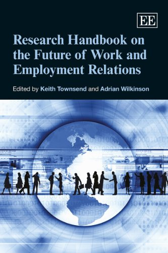 Research Handbook on the Future of Work and Employment Relations (Elgar Original Reference)