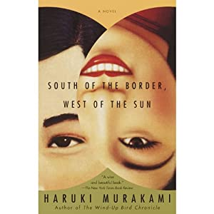South of the Border, West of the Sun: A Novel | [Haruki Murakami]