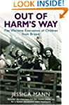 Out of Harm's Way: The Wartime Evacua...