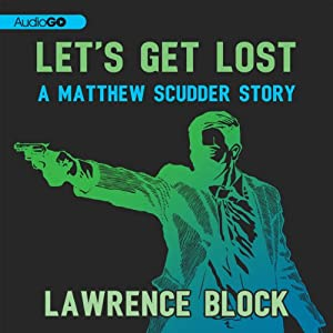 Let's Get Lost: A Matthew Scudder Story, Book 8 | [Lawrence Block]