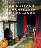 echange, troc Barbara Stoeltie, Angelika Taschen, René Stoeltie - Les maisons romantiques de Hollande