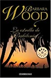 La estrella de Babilonia (Spanish Edition) (0307376702) by Wood, Barbara