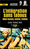 echange, troc Jean-Michel Blier, Marina Julienne - L'Intégration sans tabous : Idées fausses, clichés, réalités