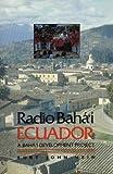 Radio Baha'i, Ecuador: Baha'i Development Project