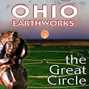 Ohio Earthworks: The Great Circle | [Fritz Zimmerman]