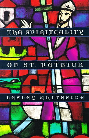 The Spirituality of St. Patrick, Lesley Whiteside