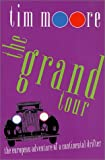 The Grand Tour: The European Adventure of a Continental Drifter (0312300476) by Moore, Tim