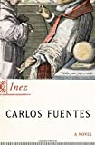 Inez: A Novel (0374175535) by Fuentes, Carlos