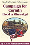 Campaign for Corinth: Blood in Mississippi (Civil War Campaigns & Commanders (Paperback))