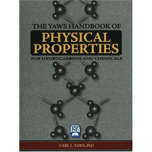 The Yaws' handbook of physical properties for hydrocarbons and chemicals [electronic resource]