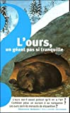 L'ours, un gant pas si tranquille