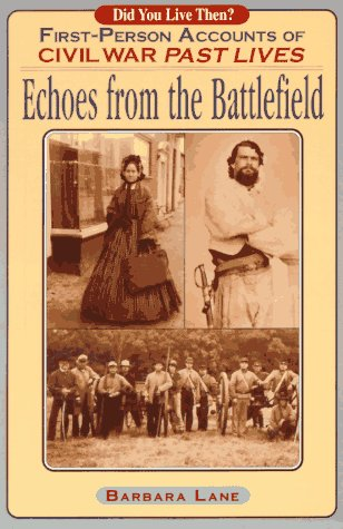 Echoes from the Battlefield: First-Person Accounts of Civil War Past Lives, Lane,Barbara/Robertson,Jon