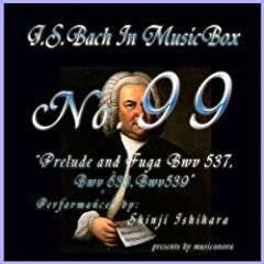 Bach In Musical Box 99 / Prelude And Fuga Bwv 537-539