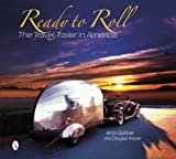img - for By Arrol Gellner Ready to Roll: The Travel Trailer in America (1st Frist Edition) [Hardcover] book / textbook / text book
