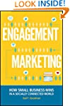 Engagement Marketing: How Small Busin...