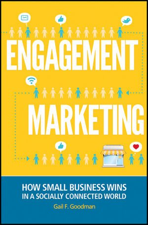 Engagement Marketing: How Small Business Wins in a Socially Connected World