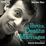 Births, Deaths and Marriages: Series 1 | David Schneider