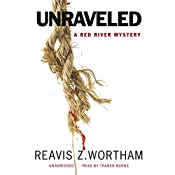Unraveled: The Red River Mysteries, Book 6 | Reavis Z. Wortham