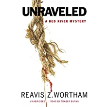 Unraveled: The Red River Mysteries, Book 6 | Livre audio Auteur(s) : Reavis Z. Wortham Narrateur(s) : Traber Burns