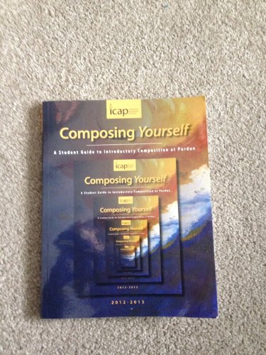 Composing Yourself: A Student Guide to Introductory Composition at Purdue
