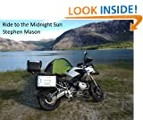 Ride to the Midnight Sun - A Motorcycle Adventure in two weeks and one day