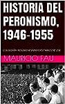 HISTORIA DEL PERONISMO, 1946-1955: CO...
