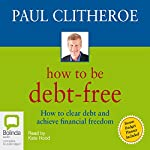 How to Be Debt-Free | Paul Clitheroe