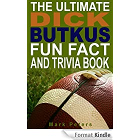 The Ultimate Dick Butkus Fun Fact And Trivia Book (English Edition)