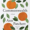 Commonwealth Audiobook by Ann Patchett Narrated by Hope Davis