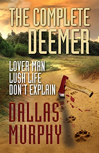 Dallas Murphy - The Complete Deemer: LOVER MAN, LUSH LIFE, DON'T EXPLAIN