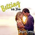 Betting On You: Always a Bridesmaid, Book 1 Hörbuch von Jessie Evans Gesprochen von: Piper Goodeve