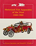 img - for Motorized Fire Apparatus of the West, 1900-1960 book / textbook / text book