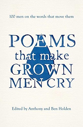 poems-that-make-grown-men-cry-100-men-on-the-words-that-move-them