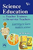 img - for Science Education for Teacher Trainees and In-service Teachers: Learning to Learn Modern Science book / textbook / text book