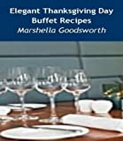 Elegant Thanksgiving Day Buffet Recipes