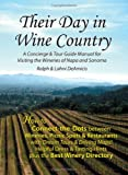 img - for Their Day in Wine Country: A Concierge and Tour Guide Manual for Visiting the Wineries of Napa and Sonoma book / textbook / text book
