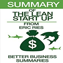 Summary of The Lean Startup from Eric Ries | Livre audio Auteur(s) :  Better Business Summaries Narrateur(s) : Jim Vann