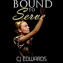 Bound to Serve: Taken, Book 3 Audiobook by C J Edwards Narrated by C J Edwards