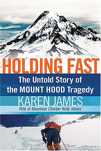 Holding Fast: The Untold Story of the Mount Hood Tragedy, Karen James