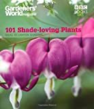 James Wickham Gardeners' World: 101 Shade-loving Plants: Ideas to Light Up Shadows (Gardeners' World Magazine 101)