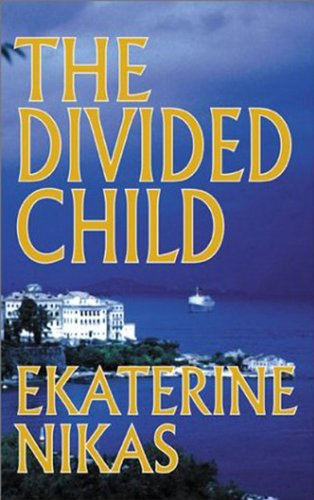 The Divided Child by Ekaterine Nikas