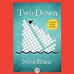 Two Down | Nero Blanc